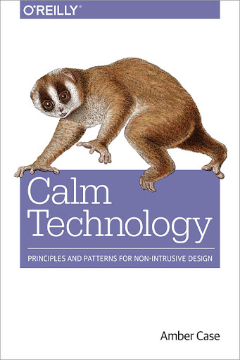 Calm Technology Book